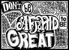 Don't be afraid to be great , Inspirational quote. Hand drawn. Don't be afraid to be great , Inspirational quote. Hand drawn vintage illustration with Stock Photography