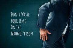 Manager motivation. Don't waste your time on the wrong person - human resources and manager motivational concept stock photo