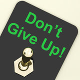 DonŴ Give Up Switch Shows Determination Persist Royalty Free Stock Photos