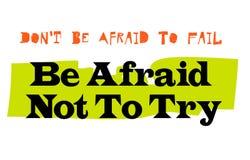 Don que t tenga miedo de fallar tenga miedo de no intentar Imágenes de archivo libres de regalías
