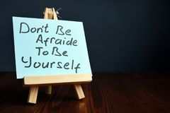 Dont be afraid to be yourself. Freedom and mindset. Do not be afraid to be yourself. Freedom and mindset stock photos