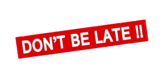 Don t be late Stock Images