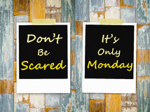 Don't be scared ,It's Only  Monday Stock Image
