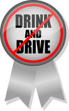 Don't Drink & Drive Button Ribbon. Illustration of a button and ribbon with the message Don't Drink and Drive Royalty Free Stock Photos