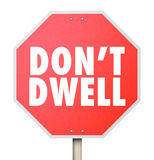 Don't Dwell Stop Sign Warning Obsess Fixate Over Details Stock Photography