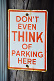 Don't Even Think of Parking Here Sign Royalty Free Stock Photography