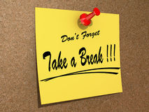 Don't Forget Take a Break. Stock Photos