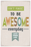 Don't Forget to be Awesome Everyday Royalty Free Stock Photo