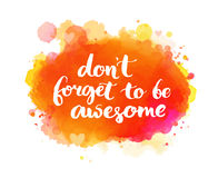 Don't forget to be awesome. Inspirational quote Royalty Free Stock Photos