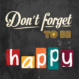 Don't forget to be happy! Motivational background Stock Photo