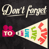 Don't forget to live! Motivational background Royalty Free Stock Photo