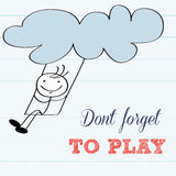 Don't forget to play! Motivational background Royalty Free Stock Images