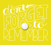 Don't forget to remember lettering Royalty Free Stock Photo