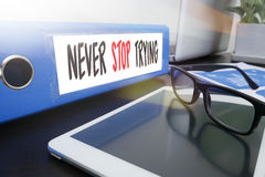 Don't Give up i will try Inspiration , you can do it Never Sto Royalty Free Stock Photography