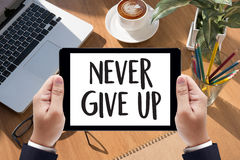 Don't Give up i will try Inspiration , you can do it Never Sto Stock Image