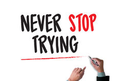Don't Give up i will try Inspiration , you can do it Never Sto Stock Photography