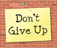 Don't Give Up Indicates Encouragement Motivation And Succeed. Don't Give Up Representing Positive Positivity And Determination stock illustration
