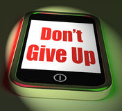Don't Give Up On Phone Displays Determination Persist And Persev Royalty Free Stock Images
