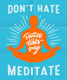 Don-` t Hass meditieren - Motivplakat Lizenzfreie Stockfotos