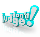 Don't Judge 3d Words Judgmental Be Just Fair Objective. Don't Judge words in 3d blue letters to illustrate the need to be fair, just and objective in evaluating royalty free illustration