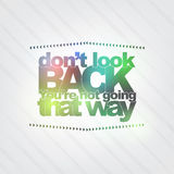 Don't look back. You're not going that way Stock Images