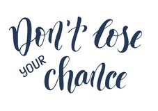 `Don`t lose your chance` brush calligraphy poster. `Don`t lose your chance` motivational brush calligraphy lettering poster on a white background vector illustration