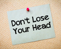 Don' t Lose Your Head Message Royalty Free Stock Photo