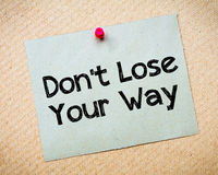 Don' t Lose Your Way Message Stock Images