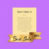Don t Miss it Best Sale 50 Off Poster with Ribbon. Don t miss it best sale 50 off promo poster with golden ribbon with premiumhalf price discount text vector vector illustration
