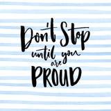 Don ` t przerwa until ty będziesz dumny Motivationalal wycena ręcznie pisany przy błękitnych lampasów akwareli tłem royalty ilustracja