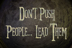 Don't Push People Lead Them Concept Stock Images