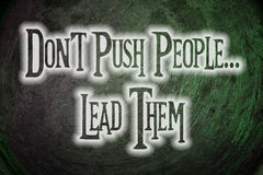 Don't Push People Lead Them Concept Royalty Free Stock Image