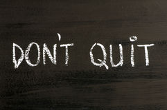 Don't Quit message isolated on black background Royalty Free Stock Image