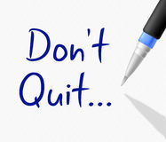 Don't Quit Represents Keep Trying And Continue Royalty Free Stock Photos