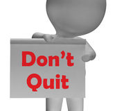 Don't Quit Sign Shows Perseverance And Persistence Stock Images