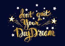 Don`t quit your daydream. Motivation quote Stock Photos