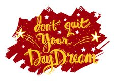Don`t quit your daydream. Motivation quote Stock Image