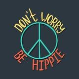Don-` t Sorge, ist Hippie Inspirierend Zitat über Frieden Stockfoto