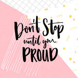Don t stop until you proud. Motivation quote on abstract geometry background. Vector motivational saying for posters.  Stock Photography