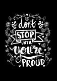 Don`t stop until you`re proud. Motivational quote stock illustration