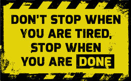 Don`t stop when you are tired sign Royalty Free Stock Photo