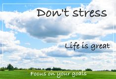 Don`t stress life is great. Great quality work. On this picture you can see business and social concept motivational quotes on blurred background stock images