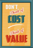 Don't Think of Cost Think of Value Royalty Free Stock Photos