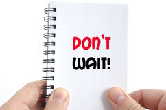 Don't wait text concept Royalty Free Stock Photo