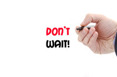 Don't wait text concept Royalty Free Stock Photos