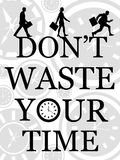 Don`t waste time Stock Photo