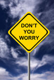 Don't worry. Sign indicating not to worry, to be happy and to take it easy Stock Image