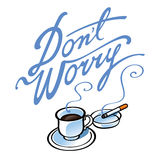 Don't Worry. Relaxing with cup of Coffee and Cigarette vector illustration
