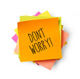 Don't worry adhesive note. Adhesive note on white background Stock Image