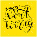 Don`t worry be happy - hand lettering quote. Stock Photo